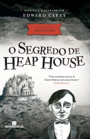 O segredo de Heap House ebook by Edward  Carey