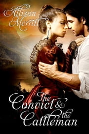 The Convict and the Cattleman ebook by Allison Merritt