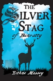 The Silver Stag of Bunratty ebook by Eithne Massey