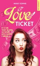 Love Ticket ebook by Mikky Sophie