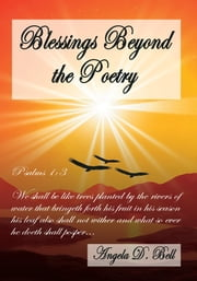Blessings Beyond the Poetry ebook by Angela D. Bell