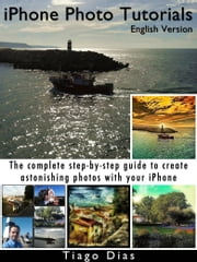 iPhone Photo Tutorials: English Version ebook by Tiago Dias