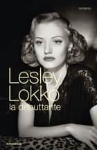 La debuttante ebook by Lesley Lokko