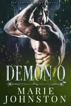 Demon Q ebook by Marie Johnston