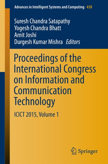 Proceedings of the International Congress on Information and Communication Technology - ICICT 2015, Volume 1 ebook by