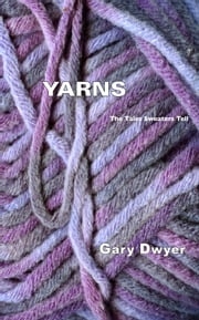 Yarns - The Tales Sweaters Tell ebook by Gary Dwyer