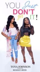 You Just Don't Get It ebook by Reginae Carter, Toya Johnson