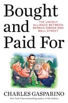 Bought and Paid For ebook by Charles Gasparino