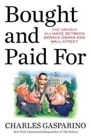 Bought and Paid For - The Hidden Relationship Between Wall Street and Washington ebook by Charles Gasparino