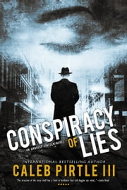 Conspiracy of Lies - Ambrose Lincoln Series, #2 ebook by Caleb Pirtle III