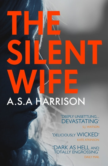 The Silent Wife: The gripping bestselling novel of betrayal, revenge and murder… ebook by A. S. A. Harrison