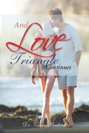 And Love Triangle Continues ebook by Dr. Vishwa Prakash