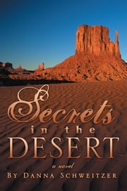 Secrets in the Desert ebook by Danna Schweitzer