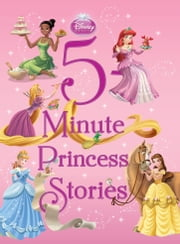 5-Minute Princess Stories ebook by Disney Book Group