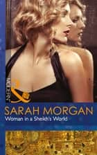 Woman in a Sheikh's World (Mills & Boon Modern) (The Private Lives of Public Playboys, Book 2) ebook by Sarah Morgan
