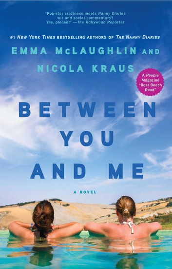 Between You and Me - A Novel ebook by Emma McLaughlin,Nicola Kraus
