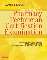 Mosby's Review for the Pharmacy Technician Certification Examination - E-Book ebook by James J. Mizner, BS, MBA,...