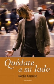 Quédate a mi lado ebook by Noelia Amarillo