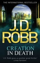 Creation In Death - 25 ebook by J. D. Robb