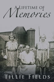 A Lifetime of Memories ebook by Tillie Fields