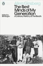The Best Minds of My Generation - A Literary History of the Beats ebook by Allen Ginsberg, Bill Morgan
