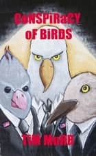 Conspiracy Of Birds with Hounds of Doom ebook by Tim Murr