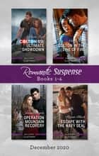 Romantic Suspense Box Set 1-4 Dec 2020/Colton 911 - Ultimate Showdown/Colton in the Line of Fire/Operation Mountain Recovery/Escape w ebook by