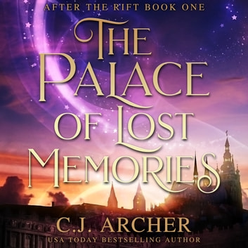 Palace of Lost Memories, The audiobook by C.J. Archer