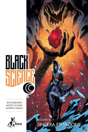 Black Science 5 - Sincera Espiazione ebook by Rick Remender,Matteo Scalera