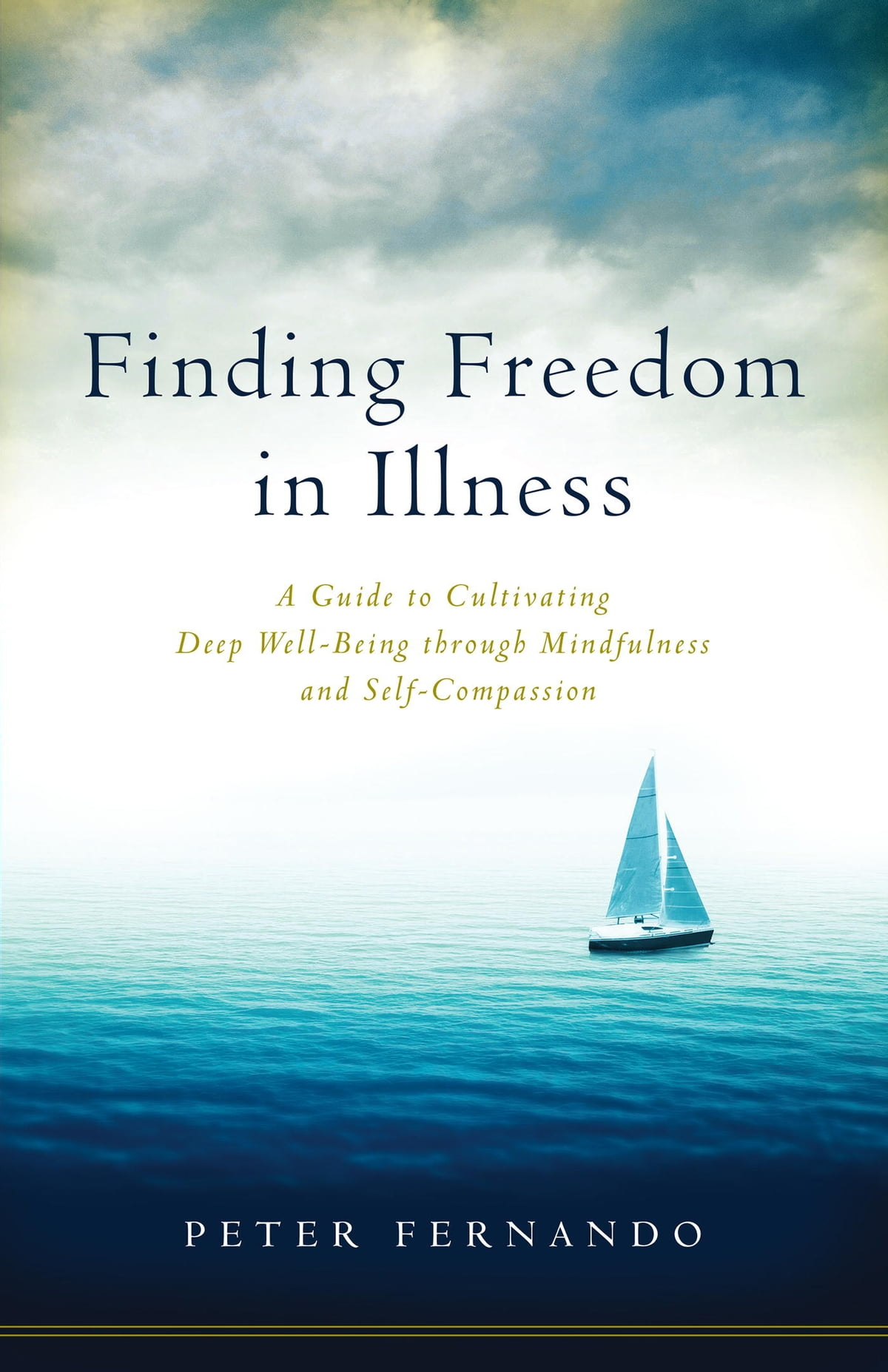 Finding Freedom In Illness Ebook By Peter Fernando  9780834840072   Rakuten Kobo