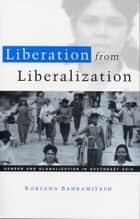 Liberation from Liberalization ebook by Bahramitash, Roksana