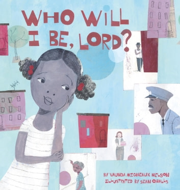 Who Will I Be Lord? ebook by Vaunda Micheaux Nelson