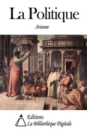 La Politique ebook by Aristote