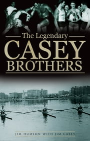 The Legendary Casey Brothers ebook by Jim Hudson, Jim Casey