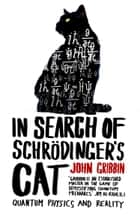In Search Of Schrodinger's Cat - Updated Edition ebook by John Gribbin
