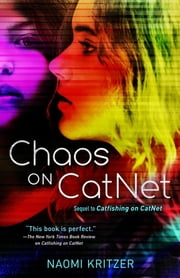 Chaos on CatNet - Sequel to Catfishing on CatNet ebook by Naomi Kritzer