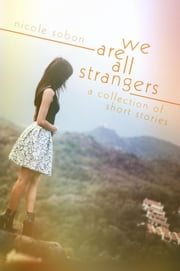 We Are All Strangers ebook by Nicole Sobon