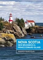 Moon Nova Scotia, New Brunswick & Prince Edward Island ebook by Andrew Hempstead
