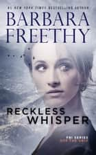 Reckless Whisper (Off the Grid: FBI Series #2) 電子書籍 by Barbara Freethy