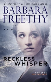 Reckless Whisper (Off the Grid: FBI Series #2) ebook by Barbara Freethy