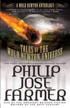 Tales of The Wold Newton Universe - A Wold Newton Anthology ebook by Philip José Farmer