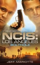 NCIS Los Angeles: Bolthole ebook by Jeff Mariotte