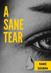 A Sane Tear ebook by Rabie Soubra