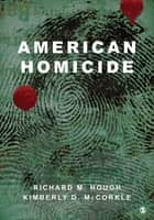 American Homicide ebook by Richard M. Hough, Professor Kimberly D. McCorkle