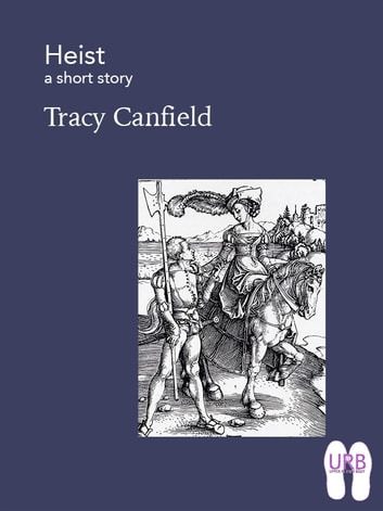 Heist - a short story ebook by Tracy Canfield