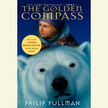 The Golden Compass: His Dark Materials audiobook by Philip Pullman