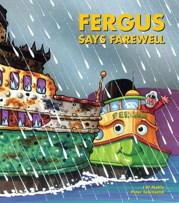Fergus Says Farewell ebook by J W Noble