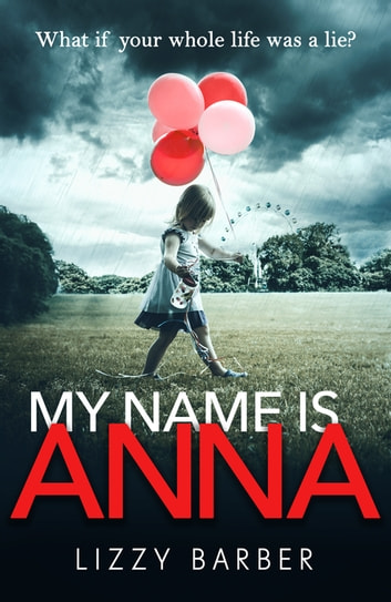 My Name is Anna ebook by Lizzy Barber