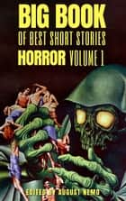Big Book of Best Short Stories - Specials - Horror - Volume 1 ebook by Robert Louis Stevenson, W. W. Jacobs, Edgar Allan Poe,...