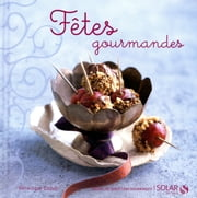 Fêtes gourmandes ebook by Véronique CAUVIN